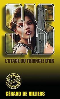 SAS 118 L'otage du Triangle d'Or par [Villiers, Gérard de]