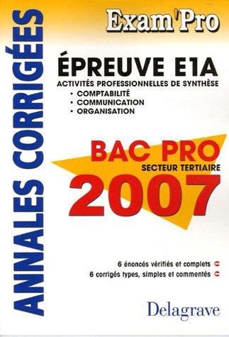 E1A Comptabilité Communication Organisation Bac Pro tertiaires : Annales corrigées