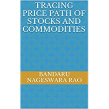 Tracing price path of stocks and commodities (English Edition)