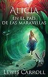 Alicia en el País de las Maravillas (Ilustrado): Nueva traducción formateada para el software Kindle moderno
