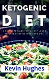 The Keto Diet 2019: Your 14-Day Plan to Lose Weight Fast, Balance Hormones, Boost Brain Health, and Reverse Disease,Easy Ketogenic Diet (English Edition)