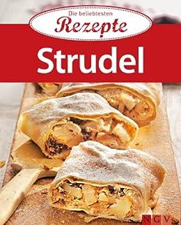 Strudel: Die beliebtesten Rezepte von [Naumann & Göbel Verlag]