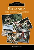 Front cover for the book Botanica: The Wichita Gardens (Images of Modern America) by Keith Wondra