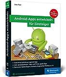Android-Apps entwickeln für Einsteiger: Schritt für Schritt zur eigenen App. Aktuell zu Android Studio 4
