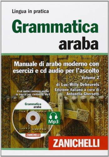Manuale di arabo moderno con esercizi e cd audio per l'ascolto. Volume II: 2