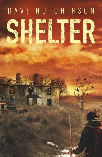 Shelter: Tales of the Aftermath por Dave Hutchinson