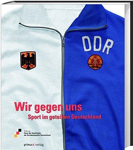Wir gegen uns: Sport im geteilten Deutschland