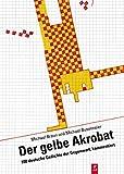Der gelbe Akrobat: 100 deutsche Gedichte der Gegenwart, kommentiert - Michael Braun