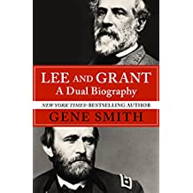 Lee and Grant: A Dual Biography