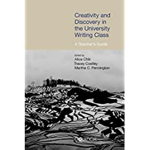 Creativity and Discovery in the University Writing Class: A Teacher's Guide 2015 (Frameworks for Writing)