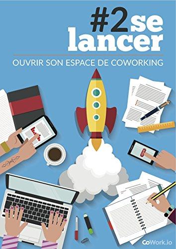 #2se lancer: OUVRIR SON ESPACE DE COWORKING par Pierre-André Svetchine