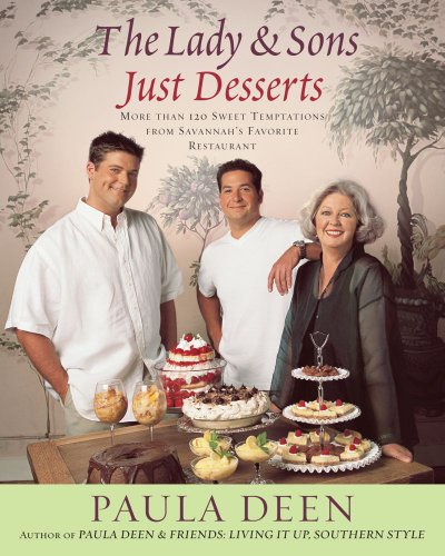 The Lady & Sons Just Desserts: More than 120 Sweet Temptations from Savannah's Favorite Restaurant (English Edition) Paula Deen Desserts