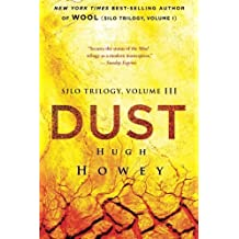 Dust (Silo Trilogy) (Volume 3) by Hugh Howey (2016-03-22)