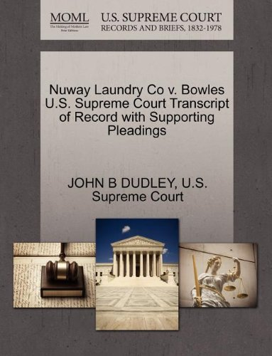Nuway Laundry Co v. Bowles U.S. Supreme Court Transcript of Record with Supporting Pleadings
