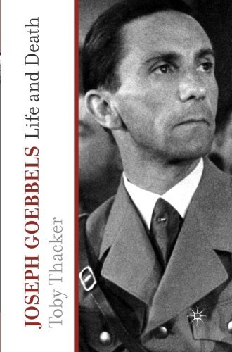 Joseph Goebbels: Life and Death by T. Thacker (2010-11-15)
