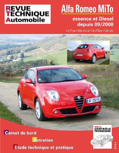 Revue Technique B738 : Alfa Romeo Mito Essence et diesel depuis 09/2008 1.4 T-jet et diesel 1.6 Jtd