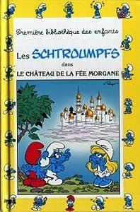 """Afficher """"Schtroumpfs dans le chateau de la fee morgane (Les)"""""""