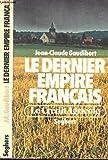 Telecharger Livres Le Dernier empire francais le Credit agricole (PDF,EPUB,MOBI) gratuits en Francaise