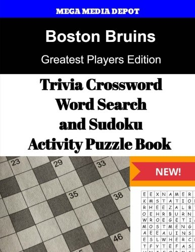 Boston Bruins Trivia Crossword, WordSearch and Sudoku Activity Puzzle Book: Greatest Players Edition por Mega Media Depot