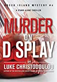 Front cover for the book Murder On Display: A riveting, stand-alone murder / mystery that keeps you guessing until the shocking end (Greek Island Mysteries Book 4) by Luke Christodoulou