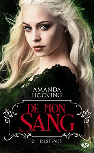 De mon sang, T2 : Destinés par Amanda Hocking