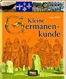 Kleine Germanenkunde - Anja Stiller