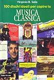 100 dischi ideali per capire la musica classica