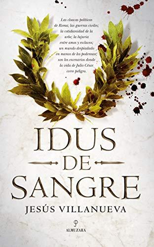 Idus de sangre (Novela Histórica)