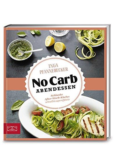 Just Delicious – No Carb Abendessen: Schlanke After-Work-Küche: schnell & supereffektiv