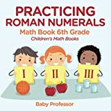 Practicing Roman Numerals - Math Book 6th Grade - Best Reviews Guide