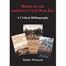 Books on the American Civil War Era: A Critical Bibliography