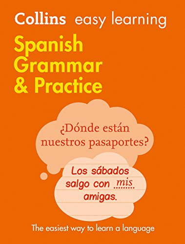 Easy Learning Spanish Grammar And Practice (Collins Easy Learning Spanish) por Vv.Aa.