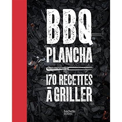 BBQ PLANCHA 170 RECETTES A GRILLER: Plus de 150 recettes testées dans le jardin