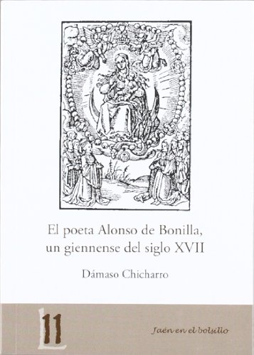 El poeta Alonso de Bonilla, un giennense del siglo XVII (Jaén en el Bolsillo) por Dámaso Chicharro Chamorro