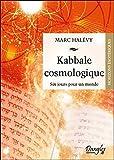 Kabbale cosmologique - Six jours pour un monde