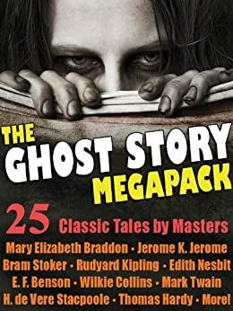 The Ghost Story MEGAPACK ®: 25 Classic Tales by Masters (English Edition) par [Braddon, Mary Elizabeth, Benson, E. F., Collins, Wilkie, Twain, Mark, Stacpoole, H. de Vere, Jerome, Jerome K., Scott, Sir Walter, Stoker, Bram, Nesbit, Edith, White, Edward Lucas]