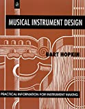 Musical Instruments Best Deals - Musical Instrument Design: Practical Information for Instrument Making