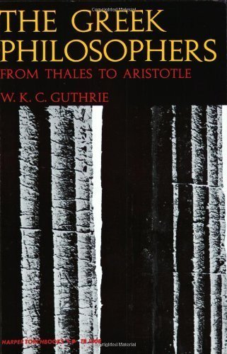 Greek Philosophers: From Thales to Aristotle by Guthrie, William K. published by Harper & Row (1960)