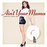 Ain't Your Mama [Import allemand]