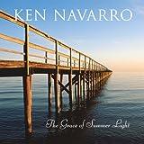 Songtexte von Ken Navarro - The Grace Of Summer Light
