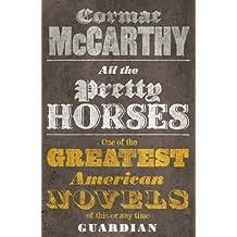 All the Pretty Horses: 1 (Border Trilogy)