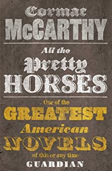 All the Pretty Horses: 1 (Border Trilogy) von [McCarthy, Cormac]