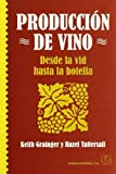 Producción de vino: desde la vid hasta la botella