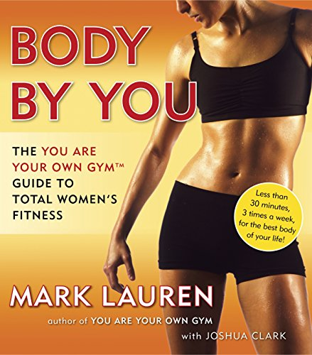 Body by You: The You Are Your Own Gym Guide to Total Women's - Gym Book Total Exercise