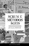 Scrum e Métodos Ágeis: Um Guia Prático (Portuguese Edition)