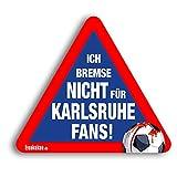 Kfz-AufkleberIch bremse nicht für Karlsruhe-Fans | Für mehr Spaß im Verkehr für alle FCK-, Mainz 05-, VfB Stuttgart- & Fußball-Fans | Vereinsaufkleber - Lustiger Auto-Aufkleber - Witziger KFZ-Sticke