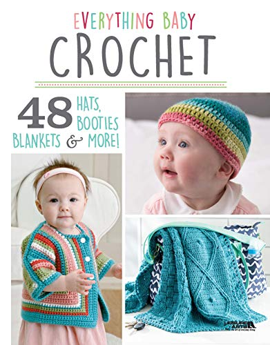 Everything Baby Crochet 48 Hats, Booties, Blankets & More! (English Edition) (Baby Crochet Booties)
