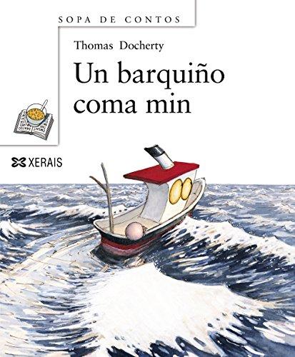 Un barquiño coma min (Infantil E Xuvenil - Sopa De Libros - Sopa De Contos)