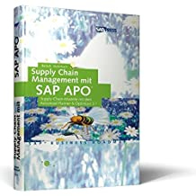 Supply Chain Management mit SAP APO - Supply-Chain-Modelle mit dem Advanced Planner & Optimizer 3.0 (SAP PRESS)