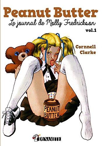 Peanut Butter : Le journal de Molly Fredrickson - tome 1 (PETITS PETARDS) par Cornnell Clarke
